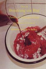 Die Benutzung von Blut zu Nahrungsmitteln Krisenvorsorge Prepper Selbstversorger