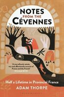 Notes from the Cevennes Half a Lifetime in Provincial France 9781472966315
