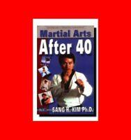 BOOK:MARTIAL ARTS AFTER 40-PROPER FORM,MOVES EXERCISES FOR OLDER PEOPLE,KARATE