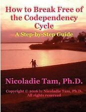 Inspirational Self-Enrichment: How to Break Free of the Codependency Cycle :...