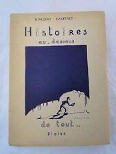 LIVRE HISTOIRES AU DESSOUS DE TOUT DIDIER NORBERT CASTERET DIDIER 1946 (B615)
