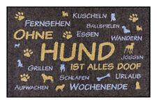 Design Fußmatte: Ohne Hund ist alles doof -Limitierte Sonderedition-