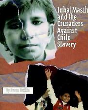Iqbal Masih and the Crusaders Against Child Slavery by Kuklin, Susan