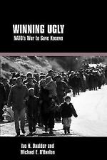 Winning Ugly: NATO's War to Save Kosovo (Paperback or Softback)
