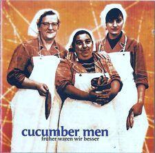 CUCUMBER MEN : FRÜHER WAREN WIR BESSER / CD / NEUWERTIG