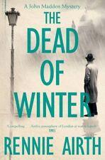 The Dead of Winter (Inspector Madden Series),Rennie Airth- 9781447271574
