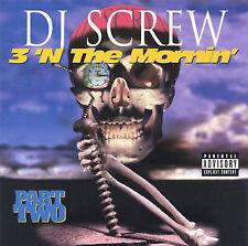 3 'n the Mornin', Pt. 2 [Slow] by DJ Screw (CD, Apr-1996, Big Tyme Records)