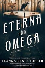ETERNA AND OMEGA - HIEBER, LEANNA RENEE - NEW HARDCOVER BOOK FREE SHIPPING!
