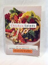 Chicken Salads : More Than 60 Scrumptious Recipes for an American Classic...