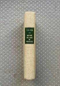 Histoire des Rues de Versailles, de ses Places et Avenues - J.-A. Le Roi - 1861