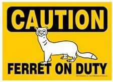 "Funny Dog Sign Caution Ferret On Duty magnet 5"" x 7"""