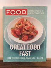 Great Food Fast by Martha Stewart Living Magazine Staff (2007, Paperback) 1st Ed