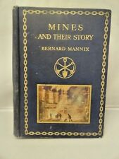 First Edition of Gold Coal Silver Ore Diamond Mines Their Story 1913 by Mannix
