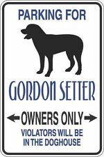 Metal Sign Parking For Gordon Setter Owners Only 8� x 12� Aluminum S312
