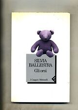 Silvia Ballestra # GLI ORSI # Feltrinelli 1994 1A ED.
