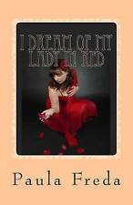 NEW I Dream of My Lady in Red: (Large Print Edition) by Paula Freda
