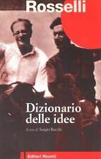 Rosselli - DIZIONARIO DELLE IDEE  Editore: Editori Riuniti (2000)