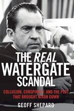 The Real Watergate Scandal: Collusion, Conspiracy, and the Plot That Brought Nix