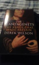 The Plantagenets: The Kings That Made Britain by Derek Wilson - New Book