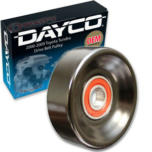 Dayco Drive Belt Tensioner Pulley for 2000-2009 Toyota Tundra 4.7L V8 Engine xy
