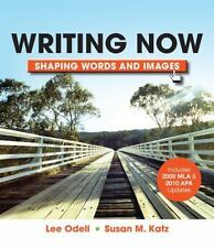 Writing Now with 2009 MLA and 2010 APA Updates: Shaping Words and Images (Paperb