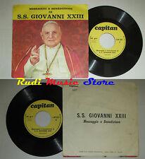LP 45 '' S.S. PAPA GIOVANNI XXIII Messaggio benedizione italy CAPITAN cd mc dvd