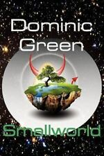 Smallworld by Dominic Green (2010, Paperback)
