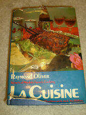 La Cuisine, Secrets Of Modern French Cooking  by Raymond Oliver - 1969