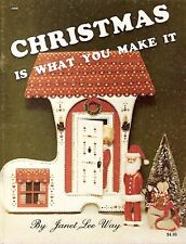 Janet Lee Way : CHRISTMAS IS WHAT YOU MAKE IT Painting Book - OOPS!