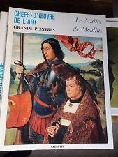 art book grands peintres chef-d'oeuvre l'art maitre de moulin 110 livre Hachette