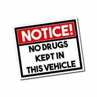 NOTICE - No Drugs in Vehicle Sticker / Decal - 420 High Dope Funny Car Warning