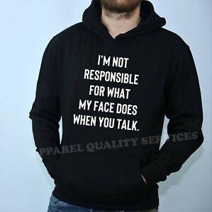 Funny Rude Sarcastic Joke Ladies Hoodie Hoody Hood My Face Does When You Talk