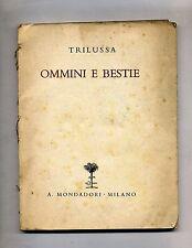 Trilussa # OMMINI E BESTIE # Mondadori Editore 1940