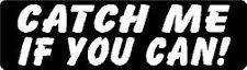 CATCH ME IF YOU CAN! HELMET STICKER