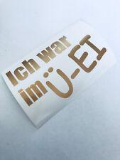ich war im Ü Ei Auto Aufkleber Gold Metallic Tuning Decal Sticker Mini smart