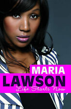NEW Life Starts Now by Maria Lawson