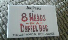 JOE PESCI IN 8 HEADS IN A DUFFEL BAG MOVIE PROMOTION PIN 1997