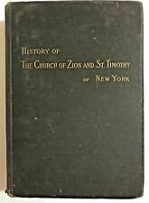 History The Church Zion & St. Timothy New York 1797 -1894, 1st Ed 1894 Hardcover