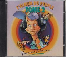 CD FRANCOIS PERUSSE - FRENCH - TOME 2 - L'ALBUM DU PEUPLE -NEUF - SEALED - SALE