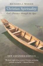 Christian Spirituality: God's Presence Through the Ages: By Richard J Woods