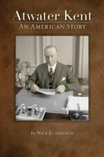 Atwater Kent: An American Story (Paperback or Softback)