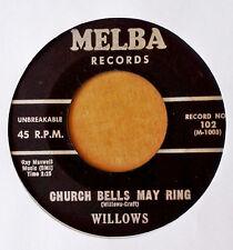 WILLOWS - CHURCH BELLS MAY RING b/w BABY TELL ME - MELBA - DOO WOP 45 - 1956