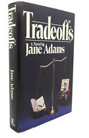 Jane Adams TRADEOFFS :   A Novel 1st Edition 1st Printing