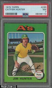 1975 Topps #230 Catfish Hunter Oakland A's HOF PSA 7 NM