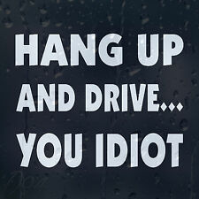 Funny Hang Up And Drive You Idiot Car Decal Vinyl Sticker For Bumper Or Window