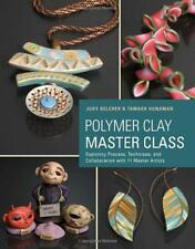Polymer Clay Master Class by Judy Belcher and Tamara L. Honaman | Paperback Book