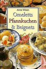 Omeletts,Pfannkuchen und Beignets von Anne Wilson   Buch   Zustand sehr gut