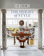 Elle Decor: the Height of Style : Inspiring Ideas from the World's Chicest...