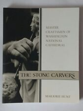 The Stone Carvers - Master Craftsmen Washington Cathedral, Marjorie Hunt BOOK