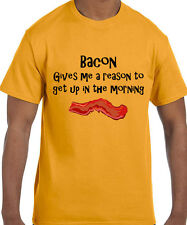 Funny Humor Bacon Gives Me A Reason To Get Up in the Morning T-Shirt tshirt